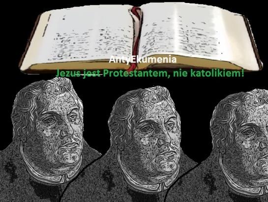 Jezus jest Protestantem, nie katolikiem