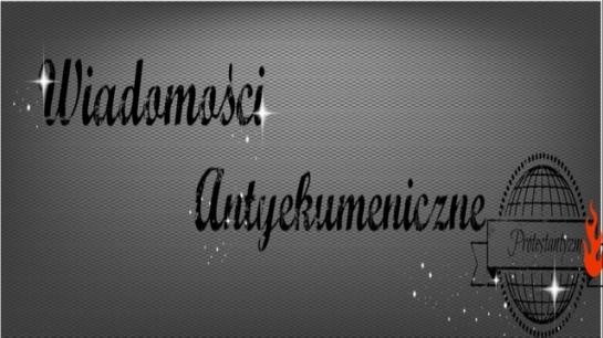rsz_wiadomosci_antyekumeniczne