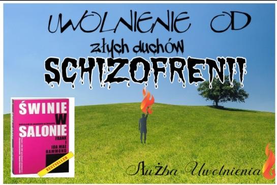 Uwolnienie od zlych duchów Schizofrenii pic